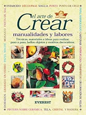 El Arte de Crear Manualidades y Labores 9788424184681