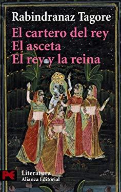 El Cartero Del Rey & El Asceta & El Rey y La Reina / The King's postman & The ascetic & The King and The Queen (Spanish Edition) - Tagore, Rabindranath