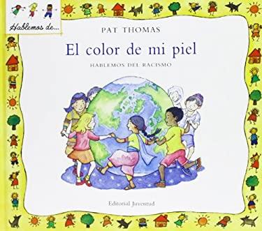 El Color de Mi Piel: Hablemos del Racismo = The Skin I'm in 9788426136473