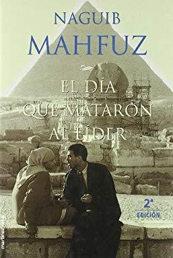 El Dia Que Mataron Al Lider (Spanish Edition) - Mahfouz, Naguib