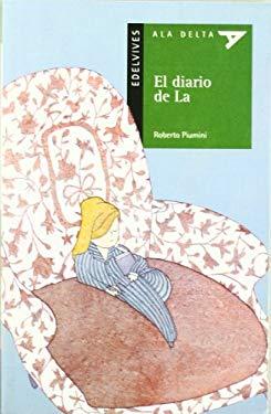 El Diario de La/ The Diary of  La (Ala Delta: Serie Verde/ Hang Gliding: Green Series) (Spanish Edition) - Piumini, Roberto