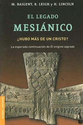 El Legado Mesianico: Hubo Mas de un Cristo? 9788427032057
