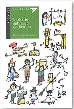 El diario solidario de Renata/ The Supportive Journal of Renata (Ala Delta: Serie Verde/ Hang Gliding: Green Series) (Spanish Edition) - Garcia, Ramon