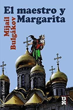 El maestro y Margarita / The Master and Margarita (Spanish Edition) - Bulgakov, Mikhail Afanasevich