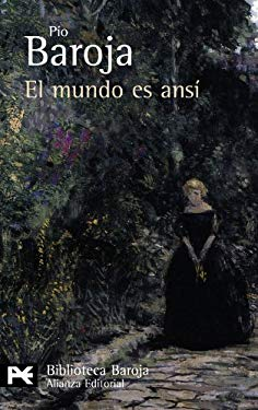 El mundo es ansi /The World is Like That (Biblioteca Baroja) (Spanish Edition) - Baroja, Pio