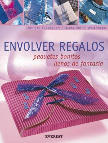 Envolver Regalos: Paquetes Bonitos Llenos de Fantasia [With Patterns] 9788424187934