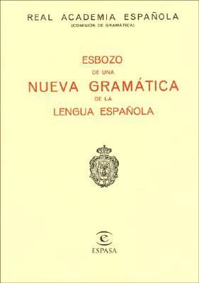 Esbozo de Una Nueva Gramatica de La Lengua Espa~nola: 9788423947591
