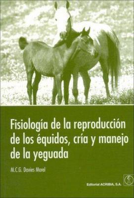 Fisiologia de La Reproduccion de Los Equidos, Cria y Manejo de La Yeguada 9788420010564