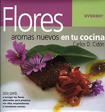 Flores, Aromas Nuevos En Tu Cocina 9788424117573