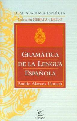 Gramatica de La Lengua Espanola / Spanish Language Grammar = Spanish Language Grammar 9788423979165
