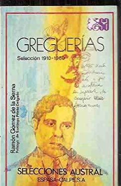 Greguerias: Seleccion 1910-1960 (Selecciones Austral ; 22) (Spanish Edition)