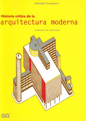 Historia Critica de la Arquitectura Moderna 9788425216657