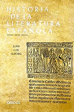 Historia de la Literatura Espanola : Edad Media y Renacimiento - Alborg, Juan Luis