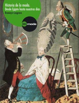 Historia de la Moda: Desde Egipto Hasta Nuestros Dias 9788425220647