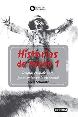 Historias de Miedo: Relatos Escalofriantes Para Contar en la Oscuridad = Scary Stories to Tell in the Dark 9788424186623