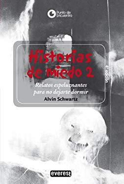 Historias de Miedo: Relatos Espeluznantes Par No Dejarte Dormir = More Scary Stories to Tell in the Dark 9788424186630