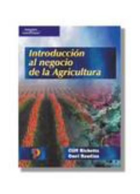 Introduccion al Negocio de la Agricultura = Introduction to Agribusiness 9788428327046