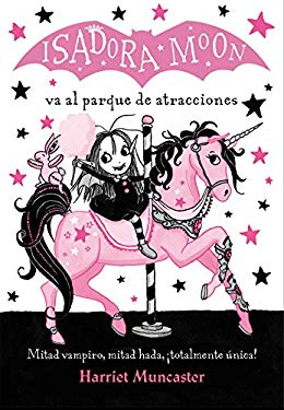 Isadora Moon va al parque de atracciones / Isadora Moon Goes to the Fair (Spanish Edition)