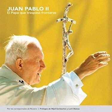 Juan Pablo II: El Papa Que Traspasa Fronteras 9788420540184