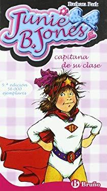 Junie B. Jones, capitana de su clase/ Junie B. Jones, Captain of her Class (Spanish Edition) - Park, Barbara