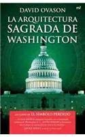 La Arquitectura Sagrada de Washington: Que Oculta la Ciudad? = The Secret Zodiacs of Washington D.C. 9788427034389