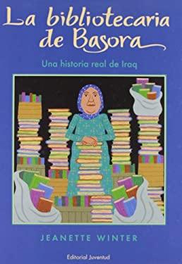 Bibliotecaria de Basora : Una Historia Real de Iraq