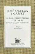 La Deshumanizacion del Arte: Y Otros Ensayos de Estetica 9788423918133