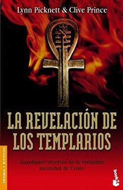 La Revelacion de los Templarios: Guardianes Secretos de la Verdadera Identidad de Cristo = The Templar Revelation 9788427032040
