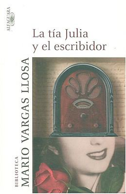 La Tia Julia y El Escribidor (Aunt Julia and the Scriptwritter ) 9788420443539