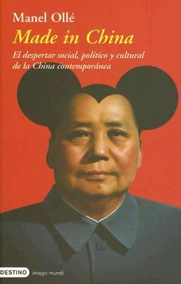 Made In China: El Despertar Social, Politico y Cultural de la China Contemporanea 9788423337699
