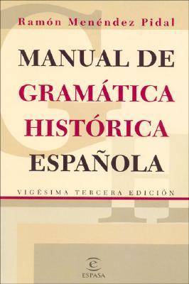 Manual de Gramatica Historica Espa~nola 9788423947553