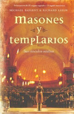 Masones y Templarios: Sus Vinculos Ocultos 9788427031401