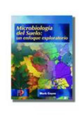 Microbiologia del Suelo un Enfoque Exploratorio = Soil Microbiology 9788428326483