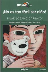 No es tan facil ser nio! / Not so easy being a kid! (Premio Edebe De Literatura Infantil) (Spanish Edition) - Carbayo, Pilar Lozano