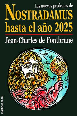 Nuevas Profecias Nostradamus Hasta El Ano 2025 = New Nostradamus Prophecy Until the Year 2025 9788427020986