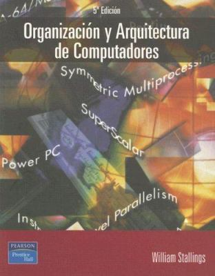 Organizacion y Arquitectura de Computadores: Diseno Para Optimizar Prestaciones = Computer Organization and Architecture 9788420529936