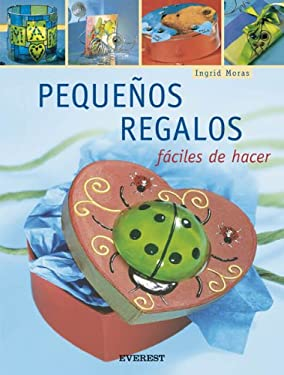 Pequenos Regalos: Faciles de Hacer [With Patterns] 9788424187927