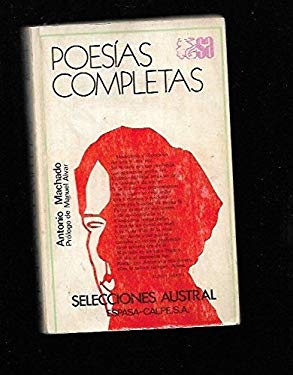 Poesas Completas/ Complete Poetry (Selecciones austral) (Spanish Edition)