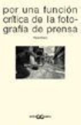 Por Una Funcion Critica de La Fotografia de Prensa 9788425218774