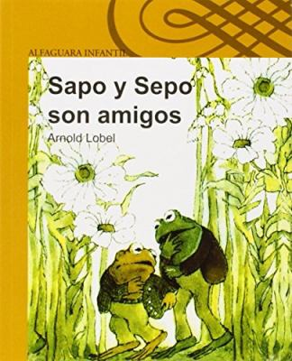 Sapo y Sepo Son Amigos (Frog and Toad Are Friends) 9788420430430