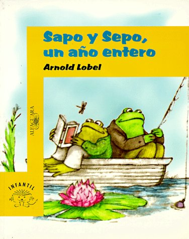 Sapo y Sepo Un Ano Entero (Frog and Toad All Year) 9788420430522
