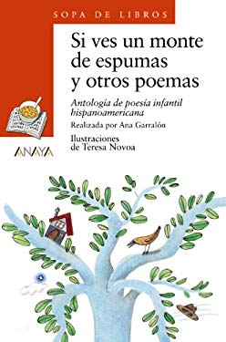 Si Ves Un Monte de Espumas y Otros Poemas: Antologia de Poesia Infantil Hispanoamericana 9788420700199