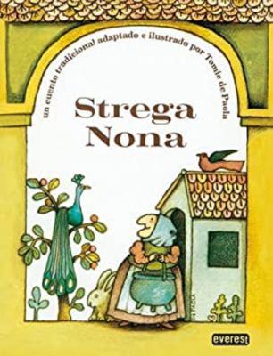 Strega Nona: Un Cuento Tradicional Adaptado E Ilustrado Por Tomie de Paola; [Traduccion, Ruth de Prada Casellanos] 9788424133498