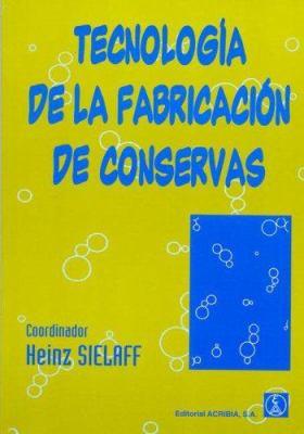 Tecnologia de La Fabricacion de Conservas 9788420009025