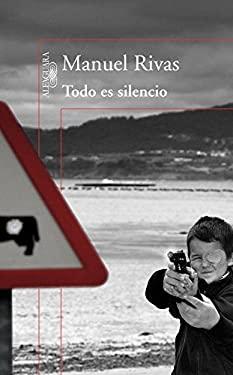 Todo Es Silencio = All the Silence