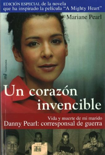 Un Corazon Invencible/ An Invincible Heart: Vida y Muerte de Mi Marido Danny Pearl: Corresponsal de Guerra 9788427030589