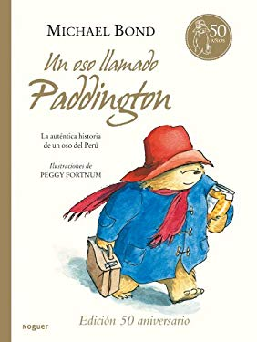 Un Oso Llamado Paddington = A Bear Called Paddington - Bond, Michael / Fortnum, Peggy