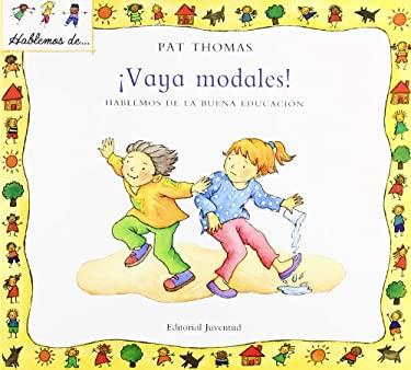 Vaya Modales!: Hablemos de la Buena Educacion = My Manners Matter 9788426136558