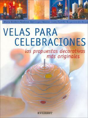 Velas Para Celebraciones: Las Propuestas Decorativas Mas Originales [With Patterns] 9788424187996