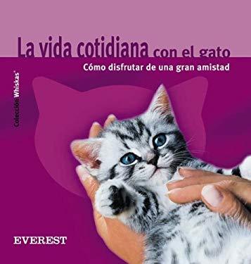 Vida Cotidiana Con El Gato, La - Como Disfrutar de Una Gran Amistad 9788424184803